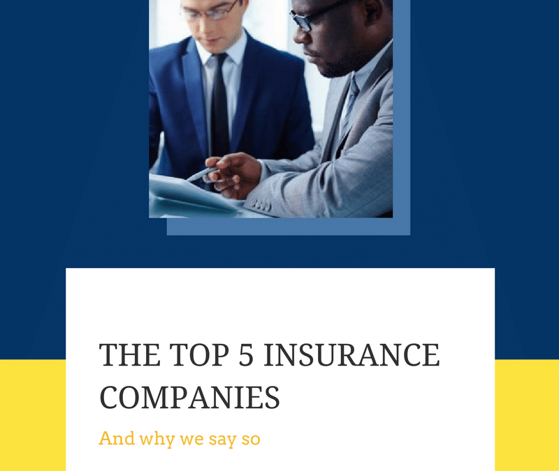 The secret is out: Here's the top five insurance companies (and why we say so)